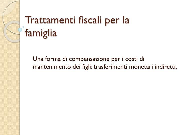 Trattamenti fiscali per la famiglia
