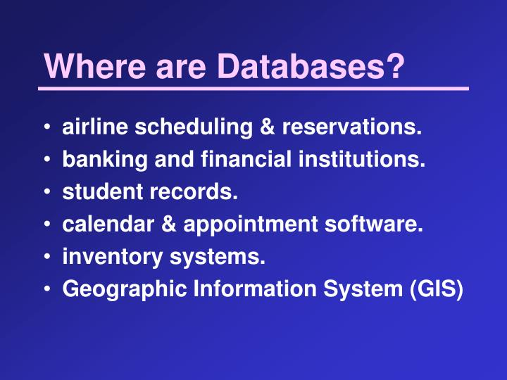 Where are Databases?
