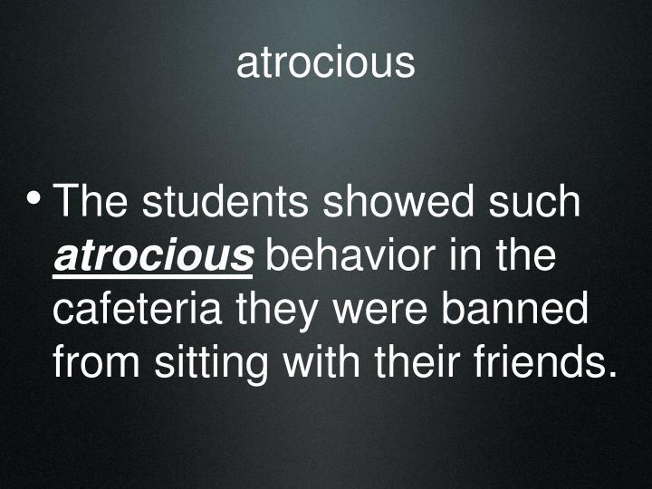 atrocious