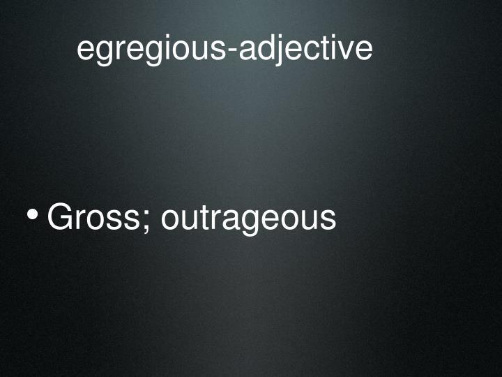 egregious-adjective