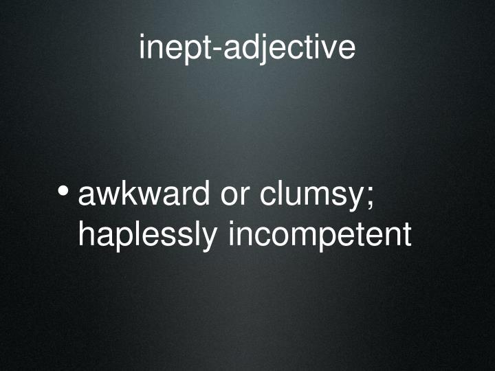 inept-adjective