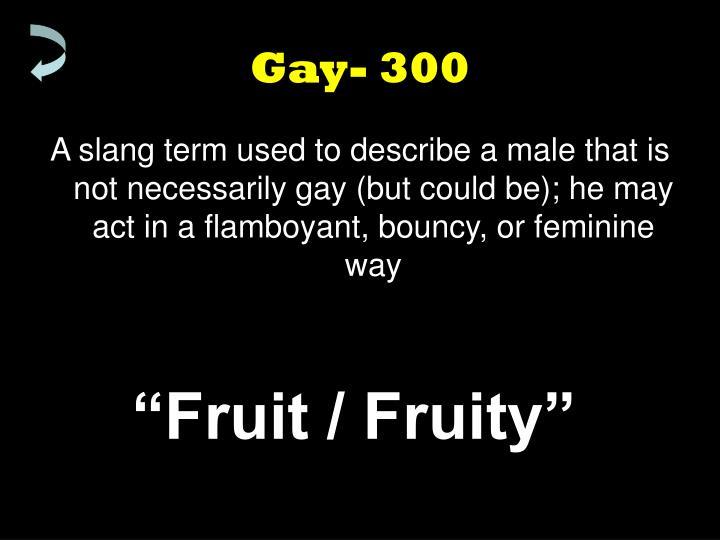 Gay- 300