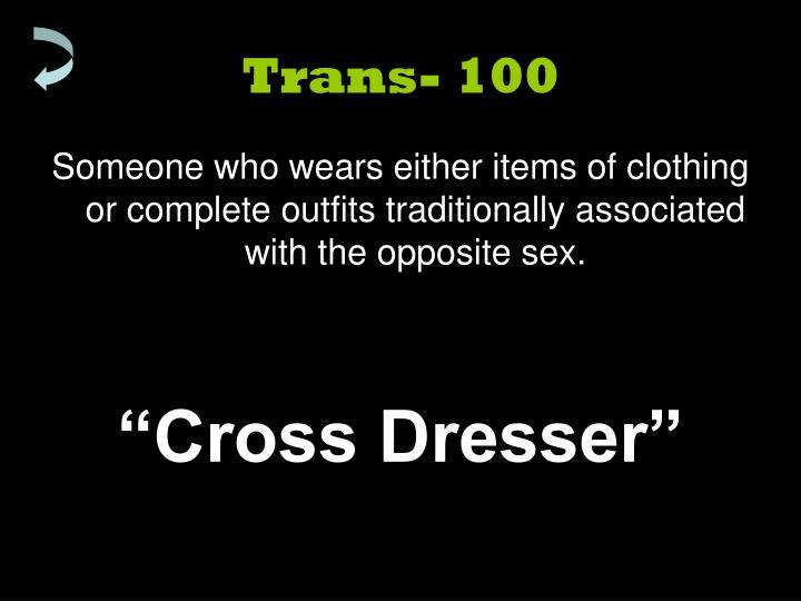 Trans- 100