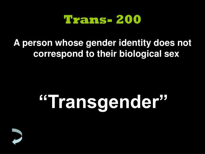 Trans- 200