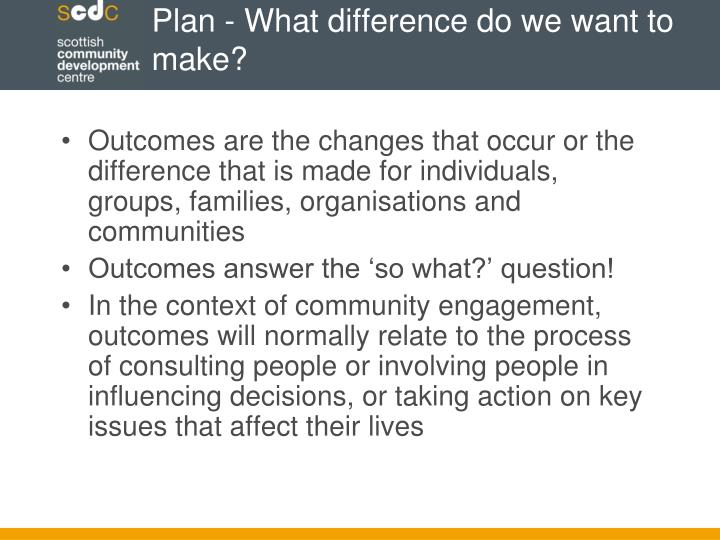Plan - What difference do we want to make?