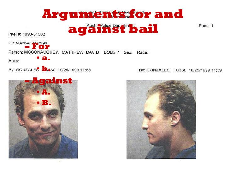 Arguments for and against bail