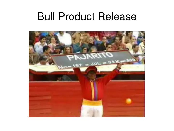 Bull Product Release