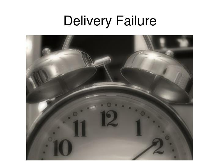 Delivery Failure
