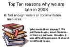 top ten reasons why we are late in 20084
