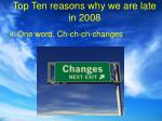 top ten reasons why we are late in 20085