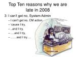 top ten reasons why we are late in 20086