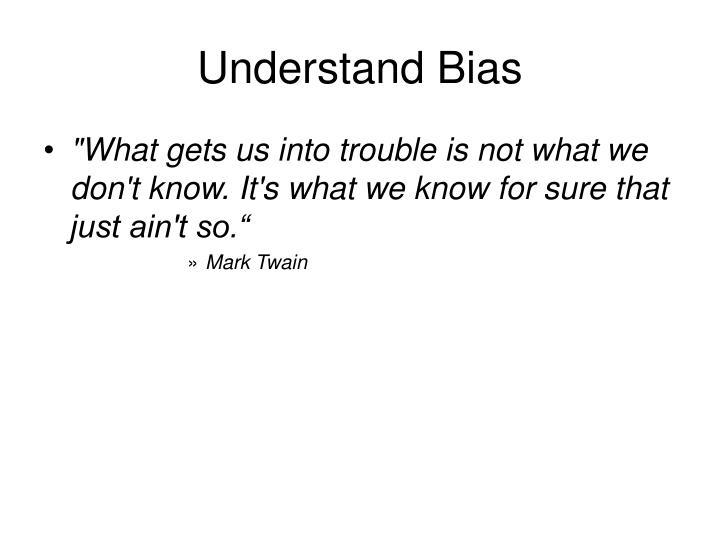 Understand Bias