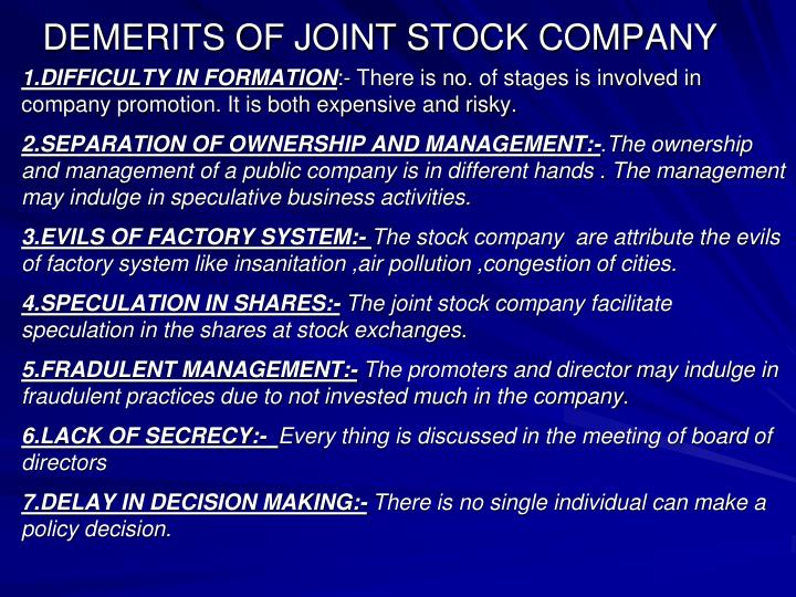 DEMERITS OF JOINT STOCK COMPANY