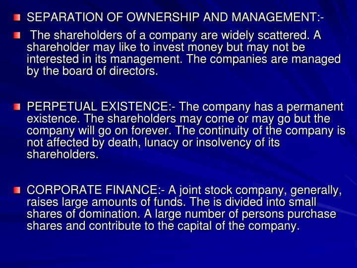 SEPARATION OF OWNERSHIP AND MANAGEMENT:-