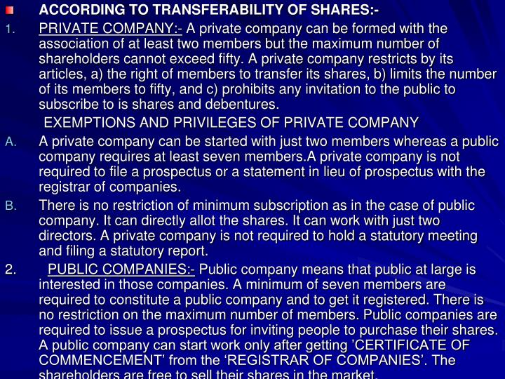 ACCORDING TO TRANSFERABILITY OF SHARES:-