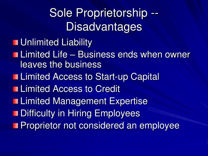 Sole Proprietorship -- Disadvantages