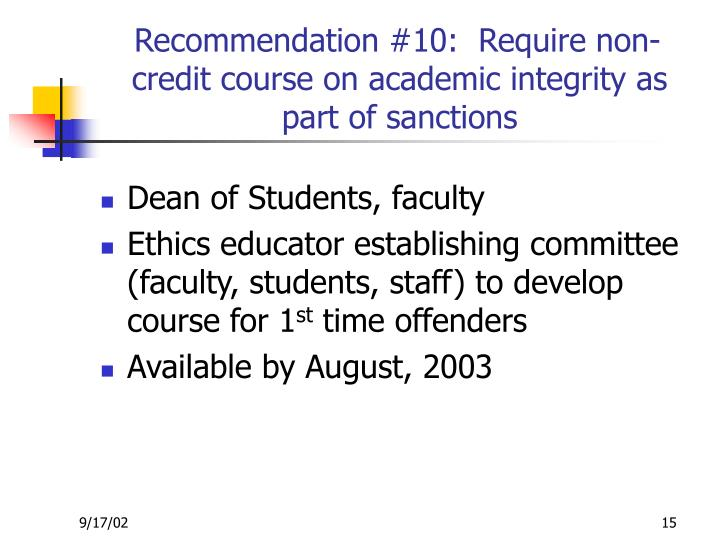 Recommendation #10:  Require non-credit course on academic integrity as part of sanctions