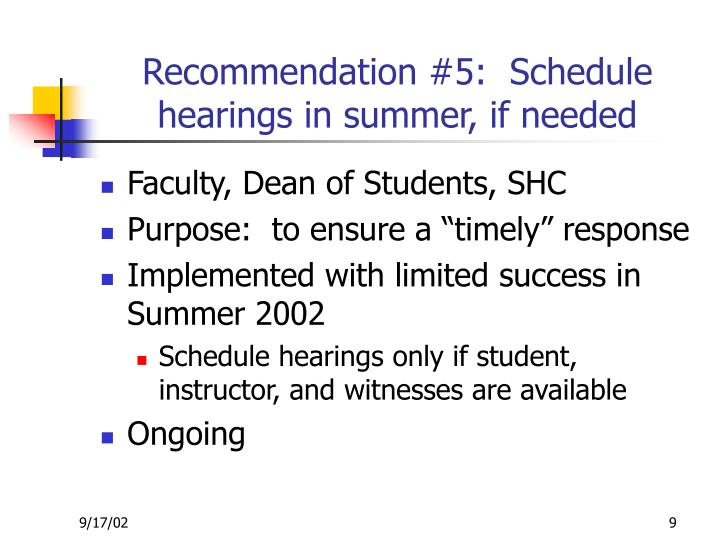 Recommendation #5:  Schedule hearings in summer, if needed
