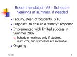 recommendation 5 schedule hearings in summer if needed