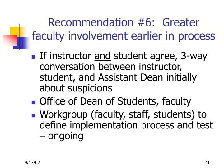 Recommendation #6:  Greater faculty involvement earlier in process