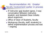 recommendation 6 greater faculty involvement earlier in process