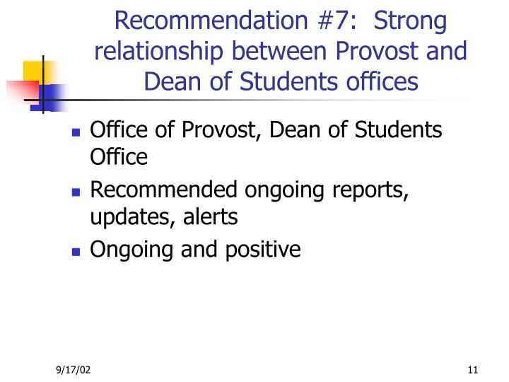 Recommendation #7:  Strong relationship between Provost and Dean of Students offices