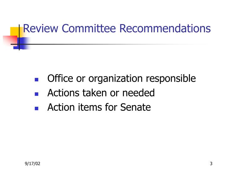 Review committee recommendations