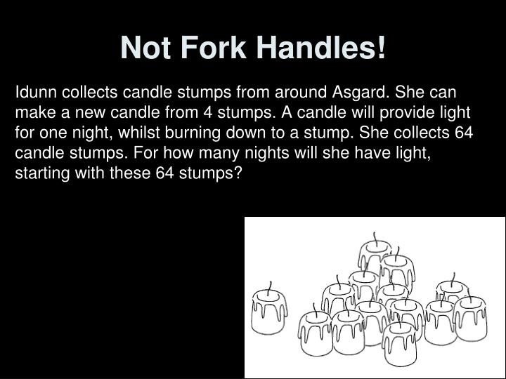 Not Fork Handles!