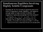 simultaneous equilibria involving slightly soluble compounds1