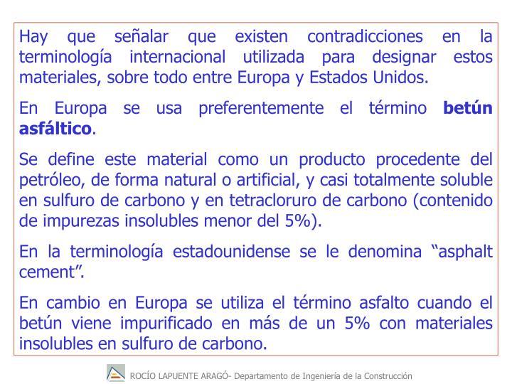 Hay que sealar que existen contradicciones en la terminologa internacional utilizada para designar estos materiales, sobre todo entre Europa y Estados Unidos.