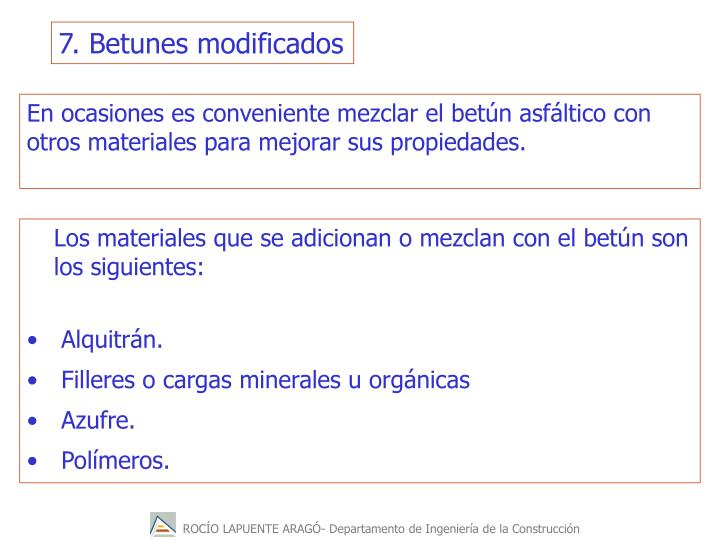 7. Betunes modificados