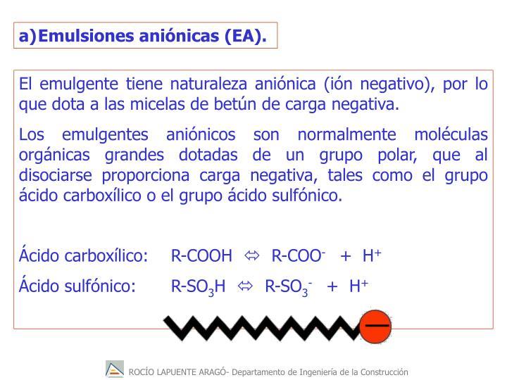 Emulsiones aniónicas (EA).