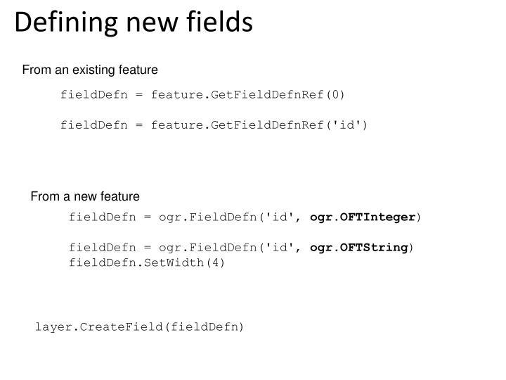 Defining new fields
