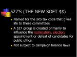 527 s the new soft