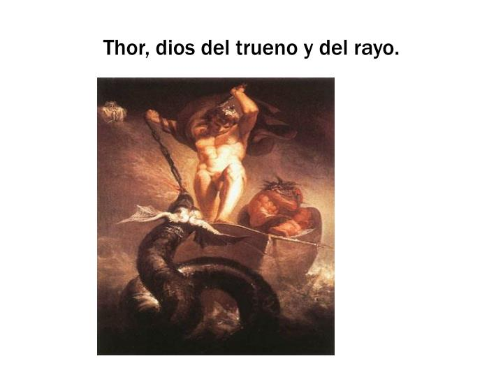 Thor, dios del trueno y del rayo.