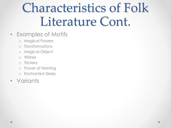 Characteristics of Folk Literature Cont.