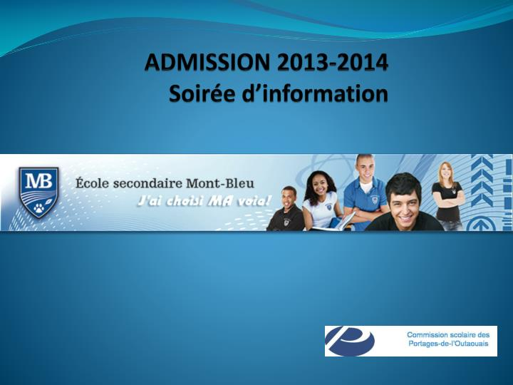 Admission 2013 2014 soir e d information