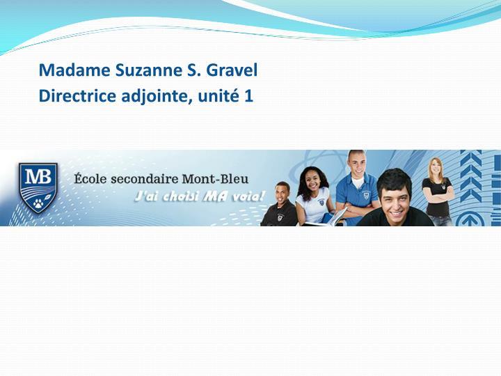 Madame Suzanne S. Gravel