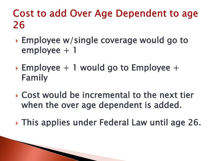 Cost to add Over Age Dependent to age 26