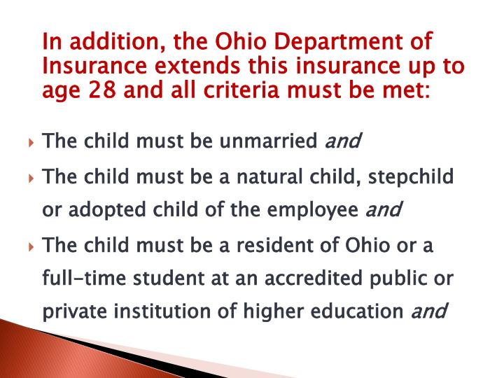 In addition, the Ohio Department of Insurance extends this insurance up to age 28 and all criteria must be met: