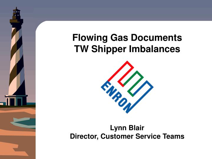 flowing gas documents tw shipper imbalances