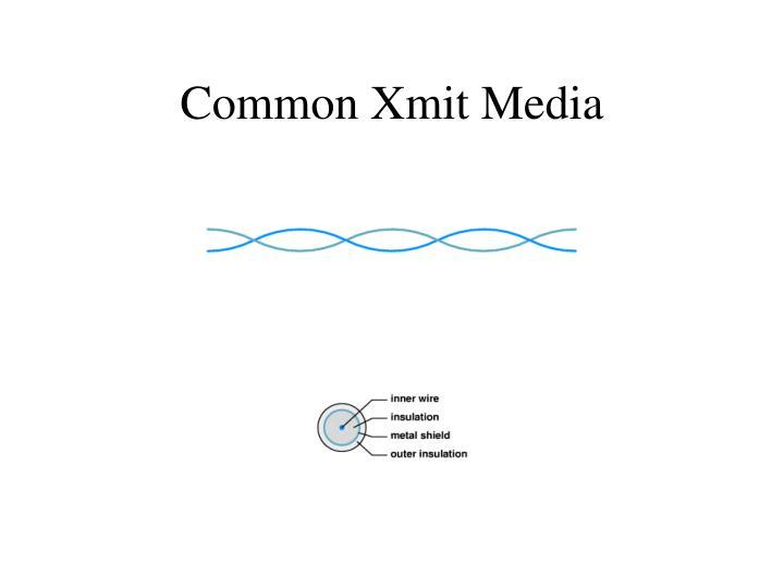 Common Xmit Media