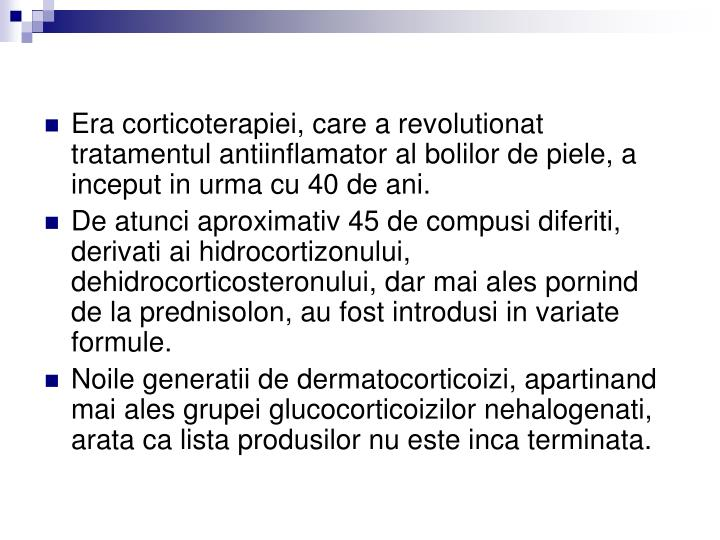 Era corticoterapiei, care a rev