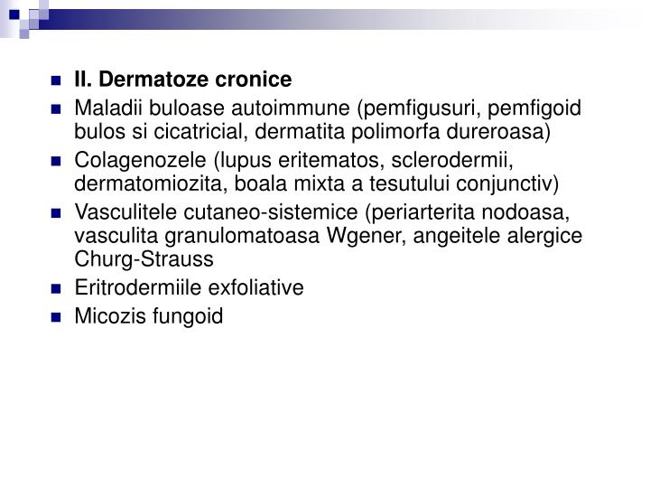 II. Dermatoze cronice