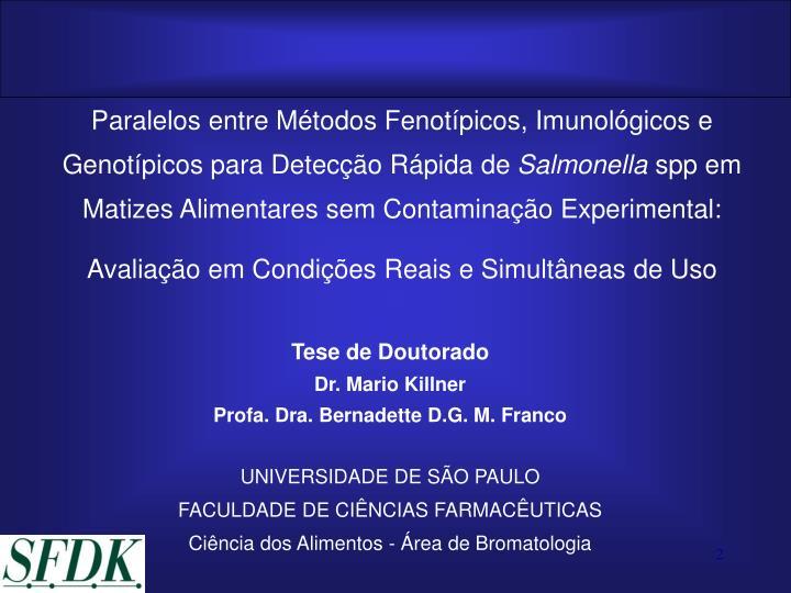Paralelos entre Métodos Fenotípicos, Imunológicos e Genotípicos para Detecção Rápida de