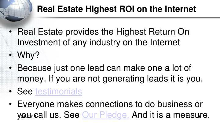 Real Estate Highest ROI on the Internet