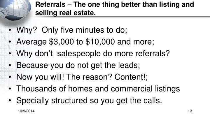 Referrals – The one thing better than listing and selling real estate.