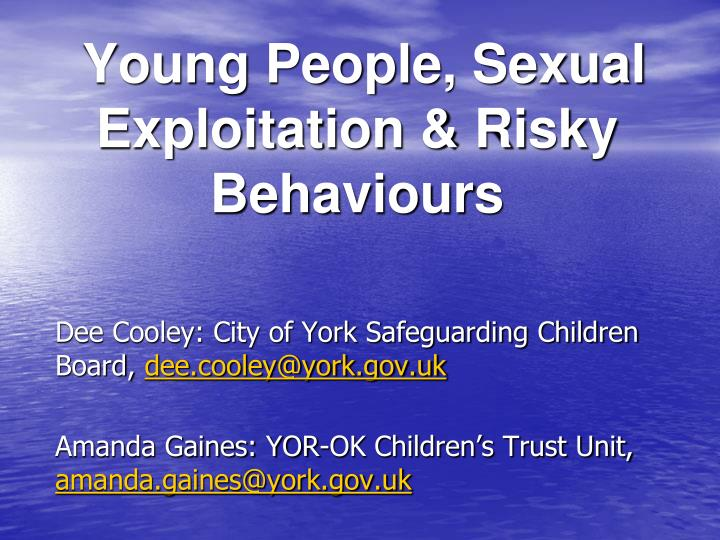 Young People, Sexual Exploitation & Risky Behaviours
