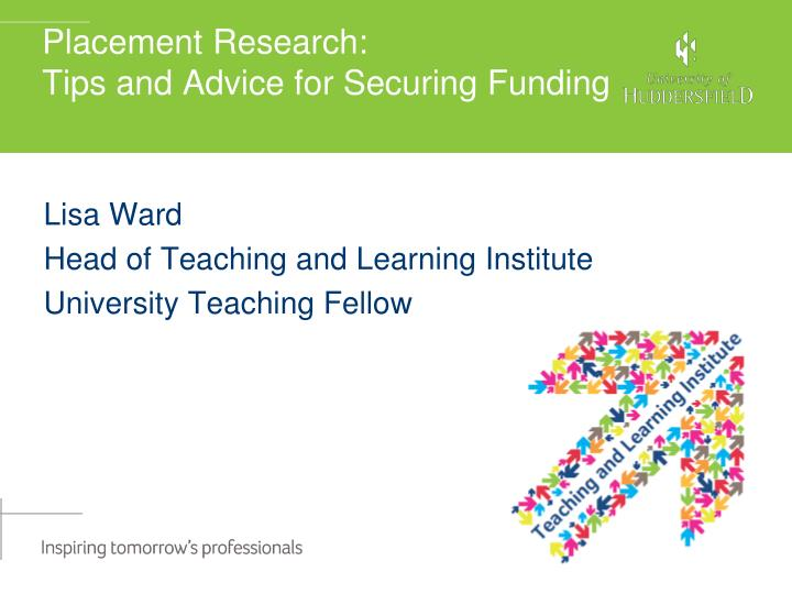 Placement research tips and advice for securing funding