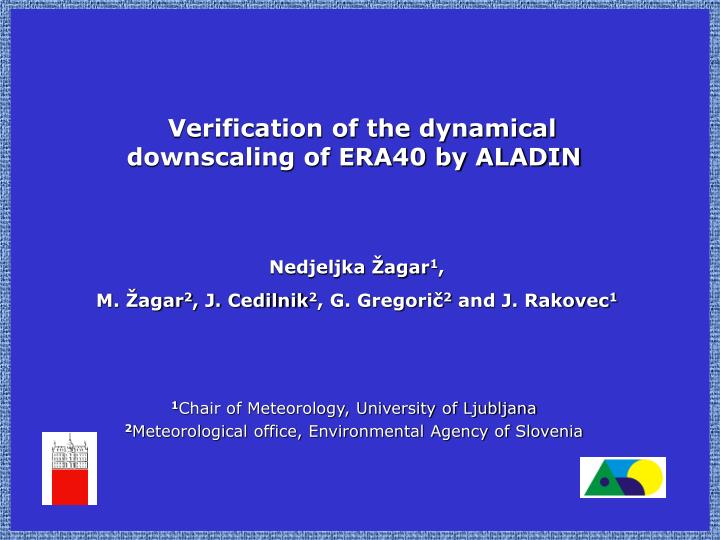 Verification of the dynamical downscaling of ERA40 by ALADIN